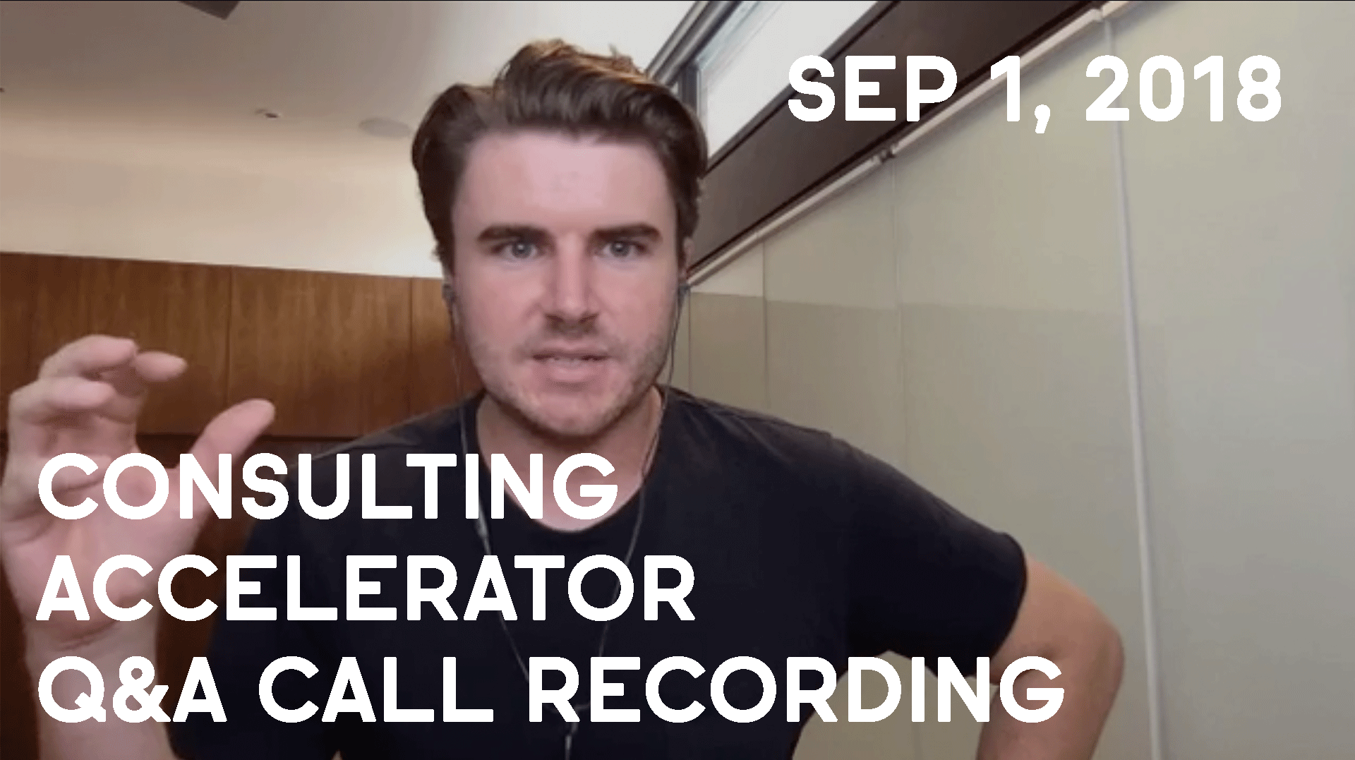 Consulting Accelerator Livestream Q&A, September 1st, 2018