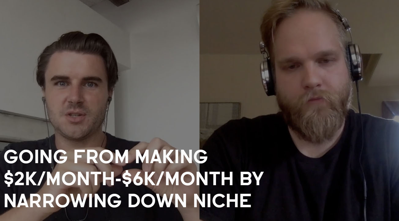 How Charles Went From $2,000-$6,000/Month By Narrowing Down His Niche
