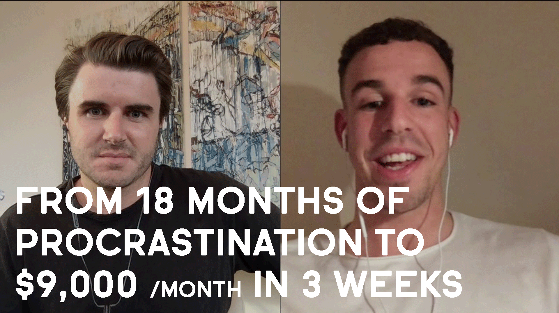 From 18 Months Of Procrastination To $9,000 /m In 3 Weeks