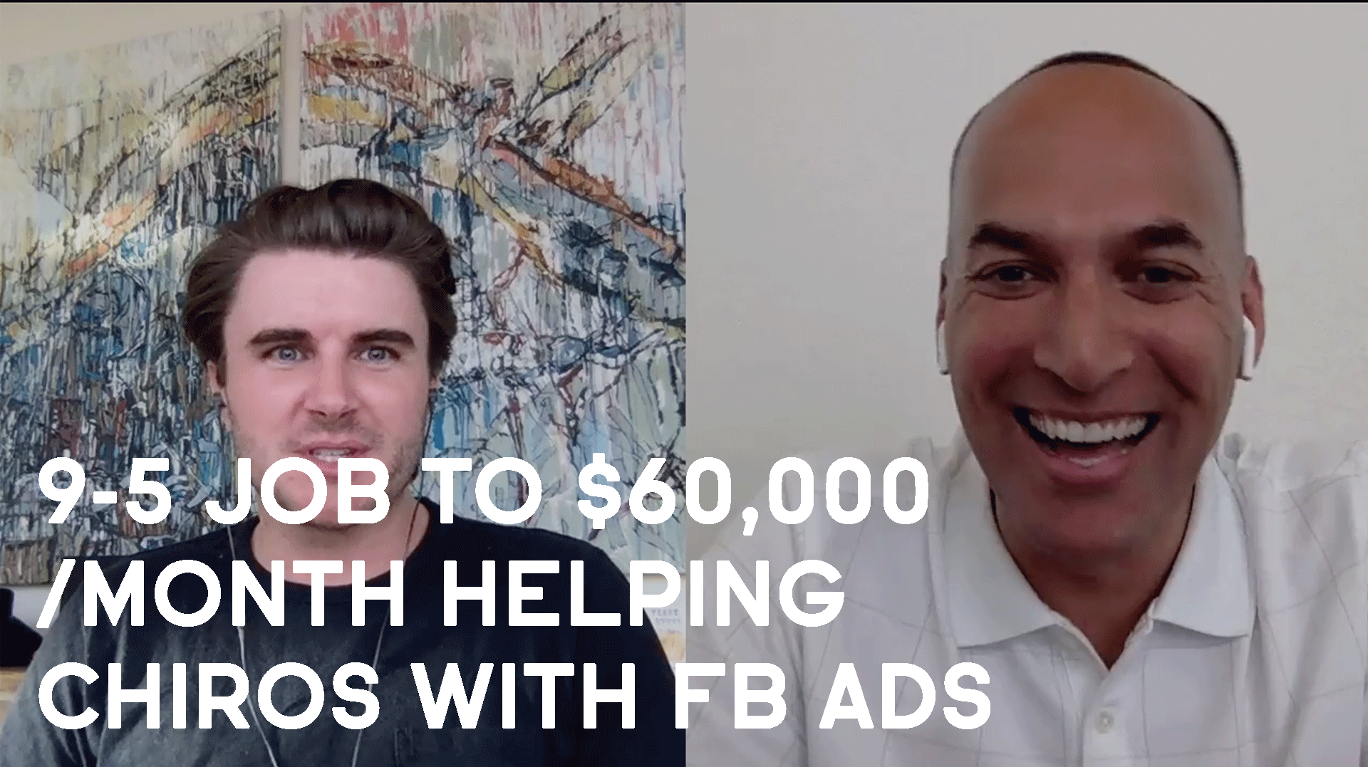 From 9-5 Job To $60,000 /month Helping Chiropractors Get Clients With Facebook Ads