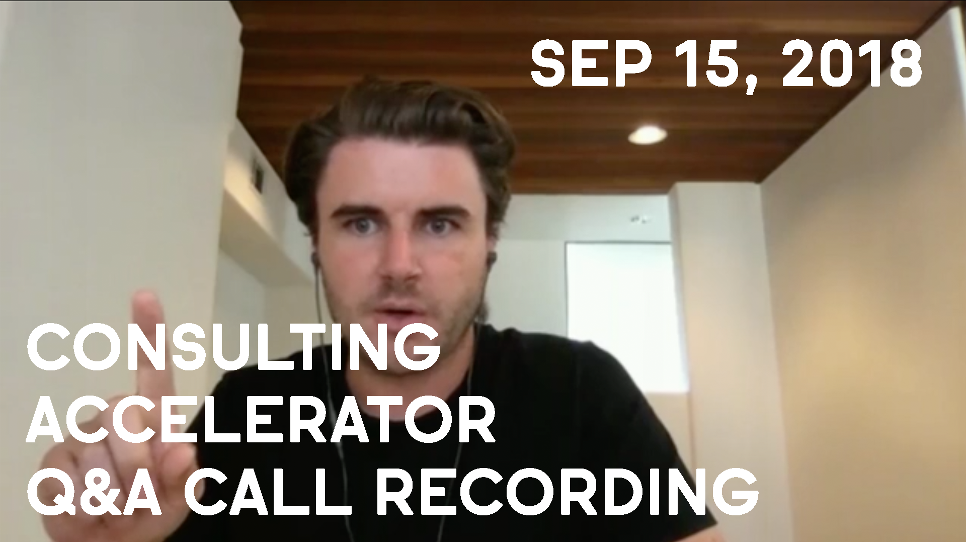 Consulting Accelerator Livestream Q&A, September 15th, 2018