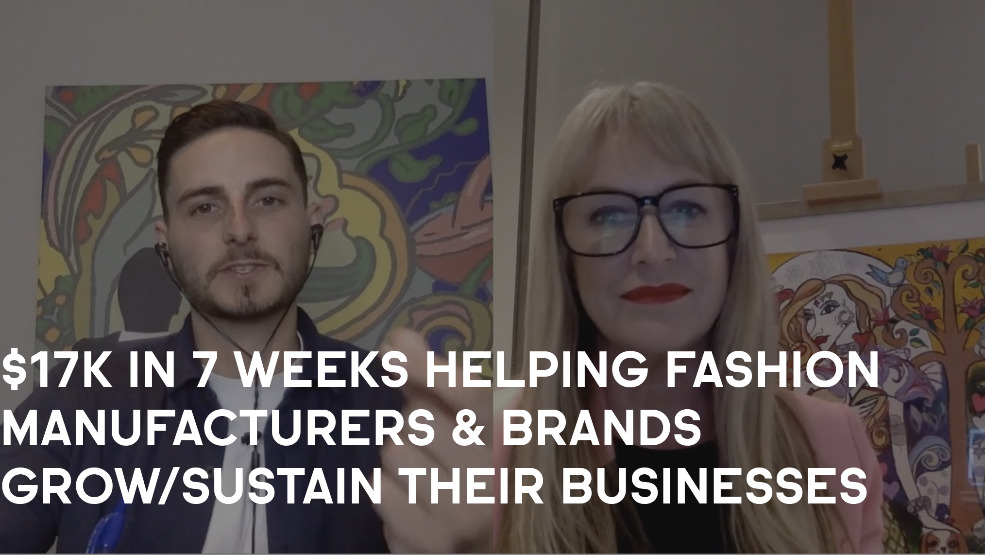 $17K In 7 Weeks Helping Fashion Manufacturers & Brands Grow/Sustain Their Businesses