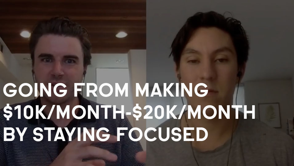 How Jason Went From $10,000/Month-$20,000/Month By Staying Focused