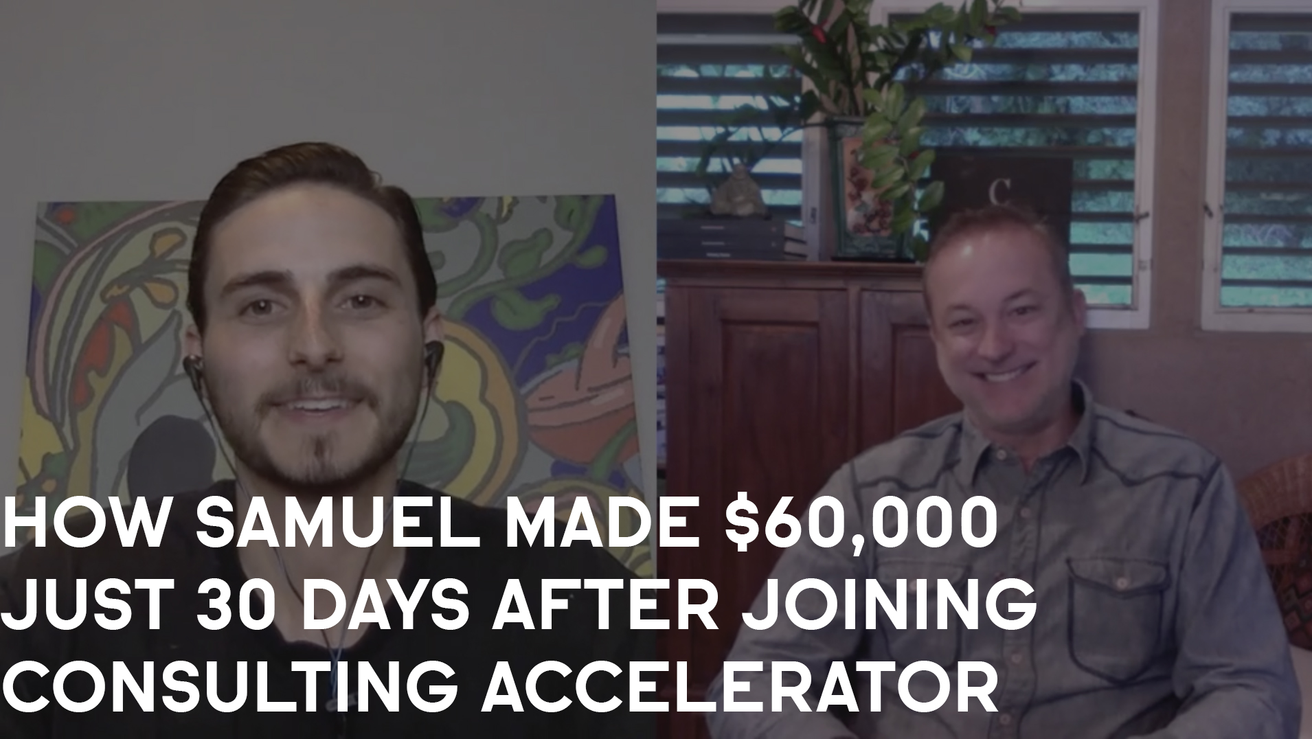 How Samuel Made $60K Just 30 Days After Joining Consulting Accelerator