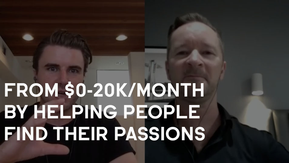 How Peter Went From $0/Month-$20,000/Month By Helping People Find Their Passions