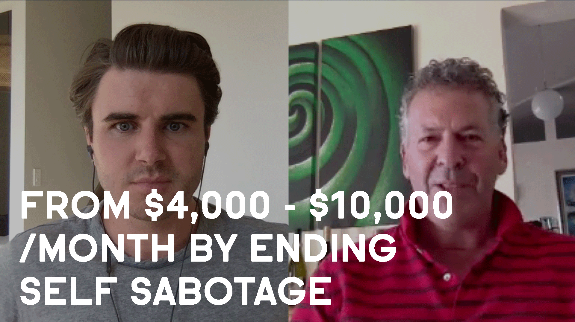 From $4,000 - $10,000 /month By Ending Self Sabotage