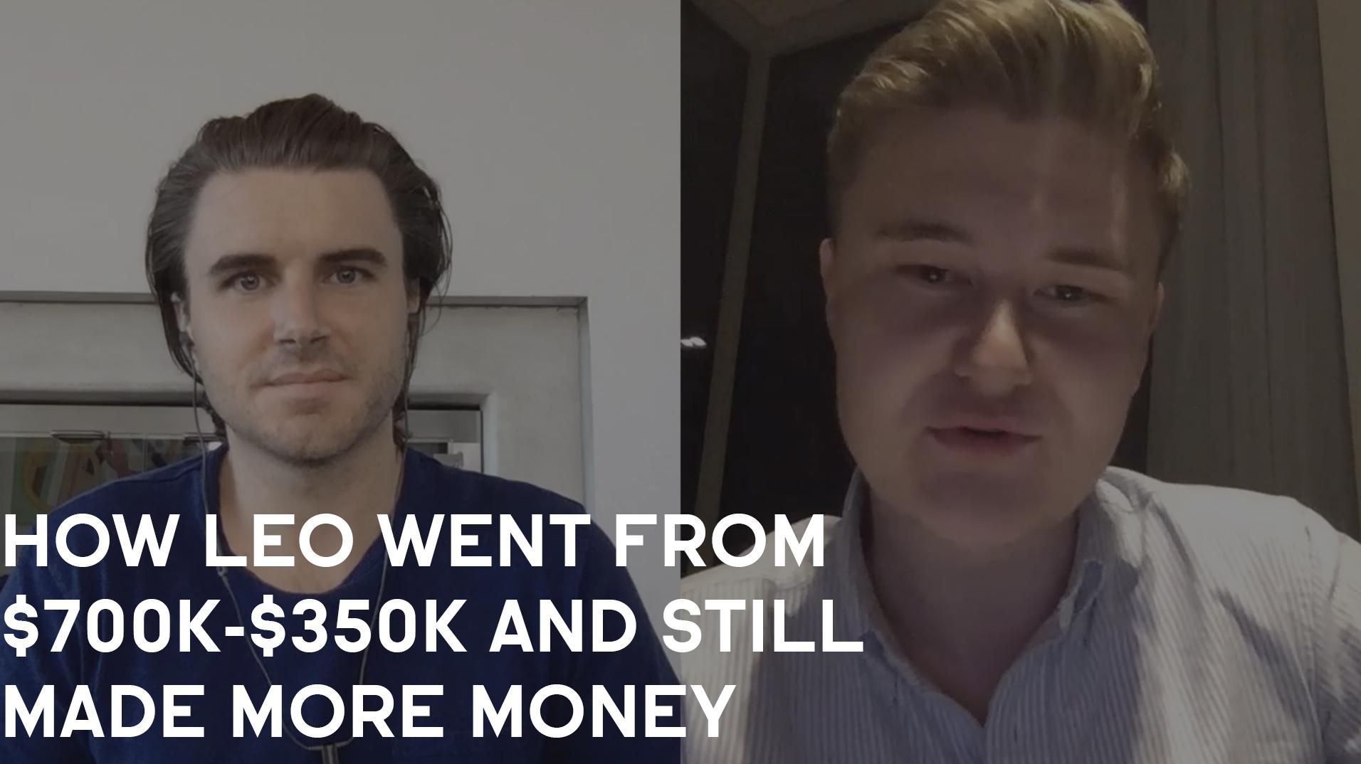 How Leo Olsen Went From $700K-$350K And Still Made More Money