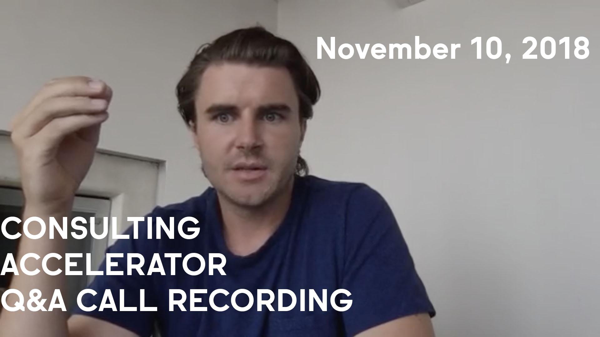 Consulting Accelerator Livestream Q&A, November 10th, 2018