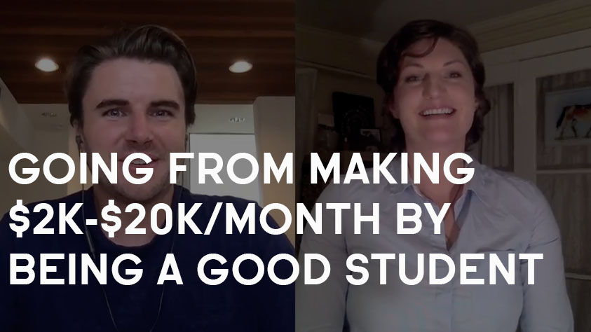 How Corin Went From $2,000/Month-$20,000/Month By Being A Good Student