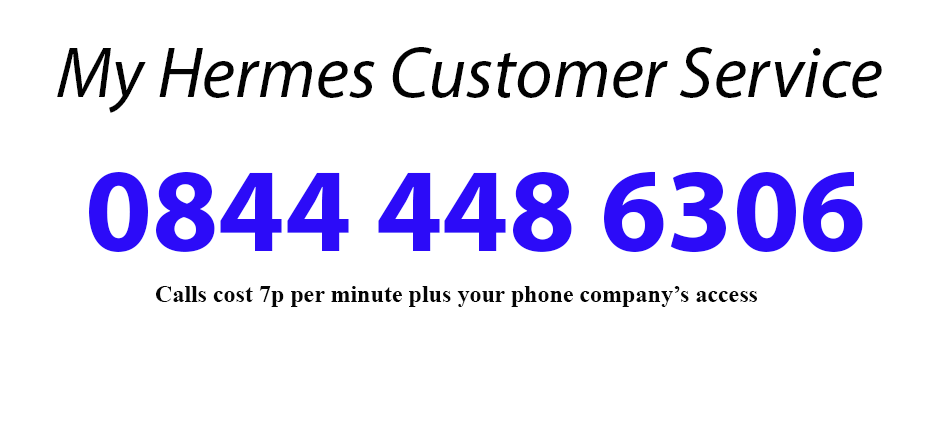 Contact hermes through to the hermes collection phone number Customer Service Number On 0844 448 6306
