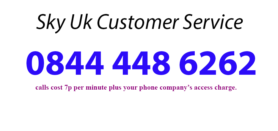 Contact Sky through the Sky Customer Service Number On 0844 448 6262