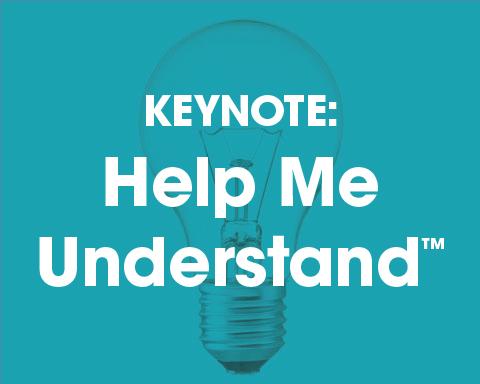 Keynote: Help Me Understand