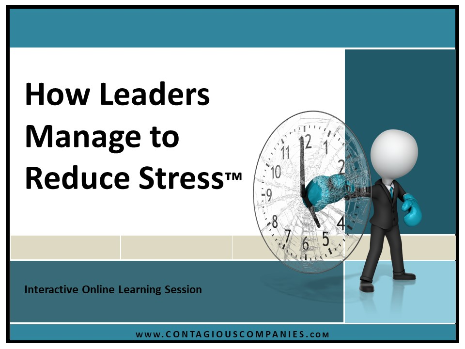 How Leaders Manage to Reduce Stress™