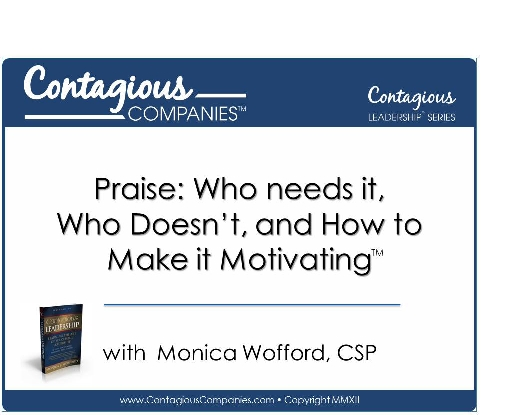 Praise: Who Needs it, Who Doesn't, and How to Make it Motivating