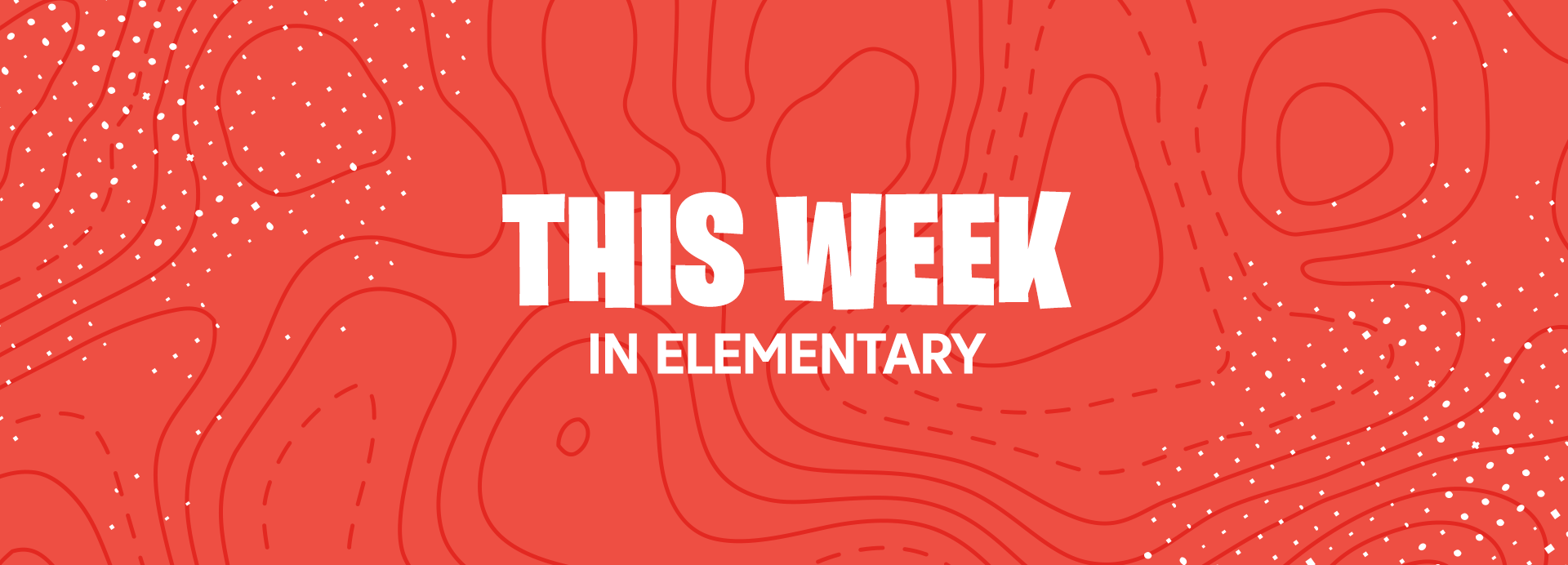 This Week in Elementary