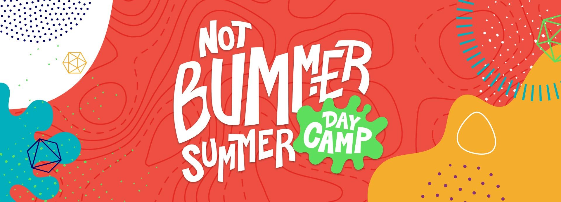 Kotm Not Bummer Summer Day Camp Banner