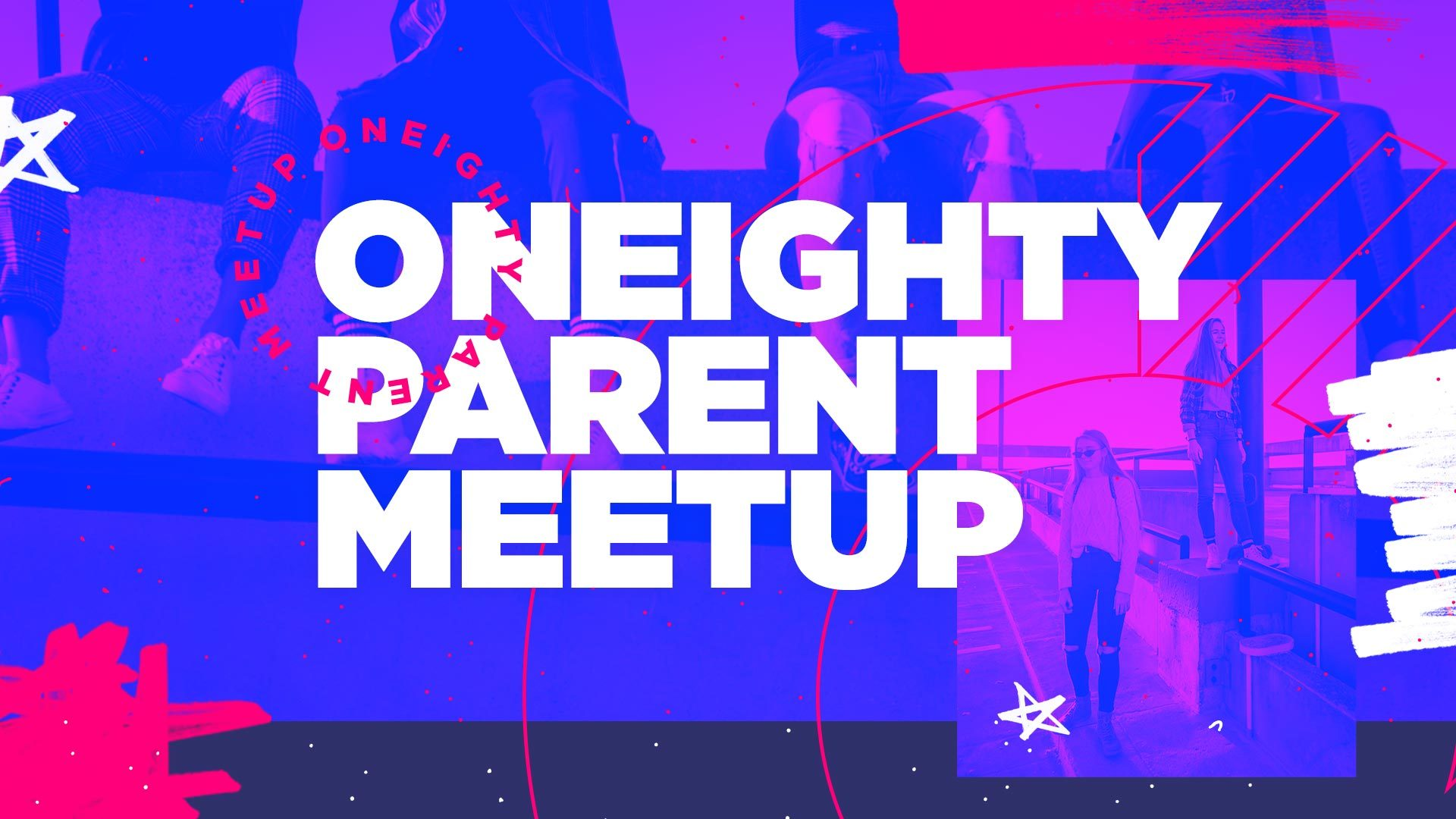 Oneighty Parent Meetup Wide