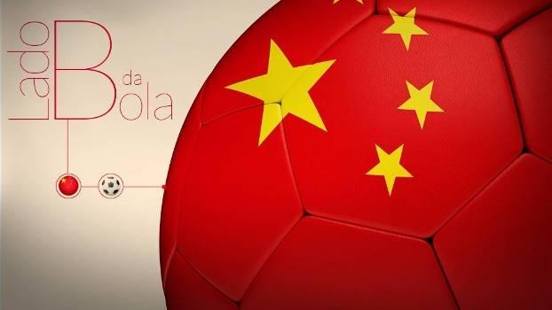 Lado B da bola - Futebol na China