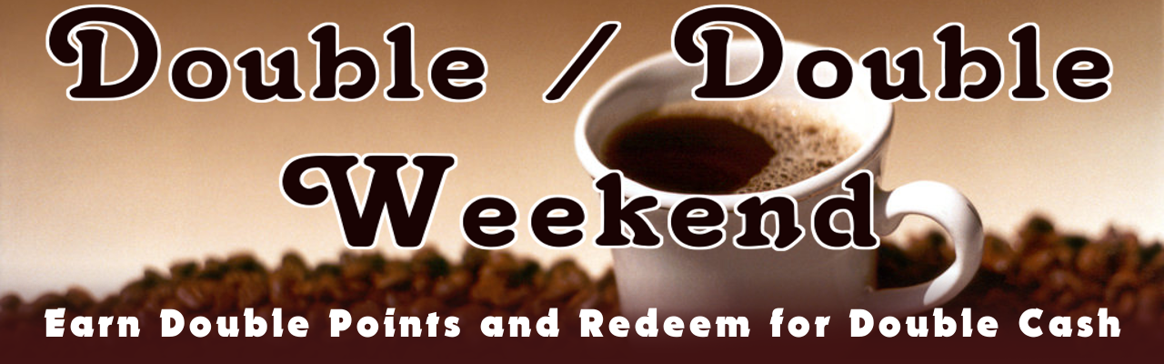 Earn Double Points and Redeem for Double Cash