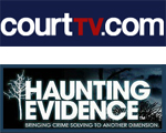 Court TV - Haunting Evidence