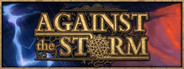 Against the Storm System Requirements