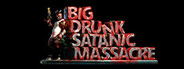 BDSM: Big Drunk Satanic Massacre System Requirements