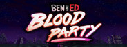 Ben and Ed - Blood Party System Requirements