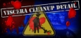 Viscera Cleanup Detail System Requirements
