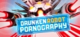 Drunken Robot Pornography System Requirements