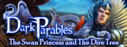 Dark Parables: The Swan Princess and The Dire Tree Collector's Edition System Requirements