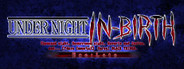 UNDER NIGHT IN-BIRTH Exe:Late System Requirements