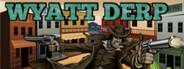 Wyatt Derp System Requirements