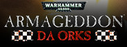 Warhammer 40,000: Armageddon - Da Orks System Requirements