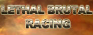 Lethal Brutal Racing System Requirements