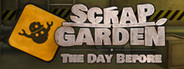 Scrap Garden - The Day Before System Requirements