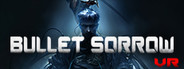 Bullet Sorrow VR System Requirements