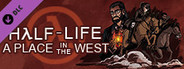 Half-Life: A Place in the West - Chapter 2 System Requirements