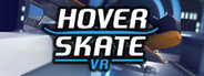 Hover Skate VR System Requirements