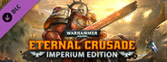 Warhammer 40,000: Eternal Crusade - Imperium Edition System Requirements