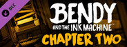 Bendy and the Ink Machine: Chapter Two System Requirements
