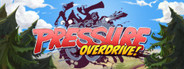 Pressure Overdrive System Requirements