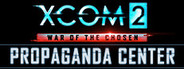 XCOM 2: War of the Chosen - Propaganda Center