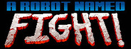A Robot Named Fight! System Requirements