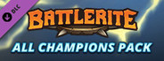 Battlerite - All Champions Pack