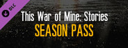 This War of Mine - Stories Season Pass System Requirements
