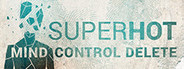 SUPERHOT: MIND CONTROL DELETE System Requirements