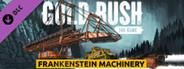 Gold Rush: The Game - Frankenstein Machinery