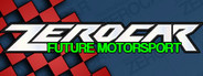 ZEROCAR: Future Motorsport