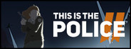 This Is the Police 2 System Requirements