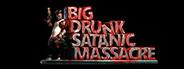 BDSM: Big Drunk Satanic Massacre System Requirements